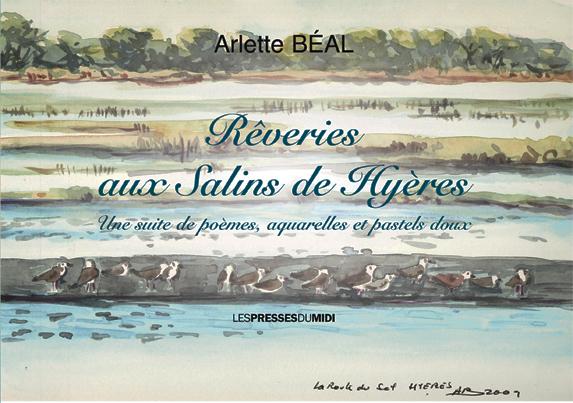 """""""Rêveries aux Salins de Hyères"""" Carnet de voyage poétique de Arlette Béal, édité par les Presses du Midi"""