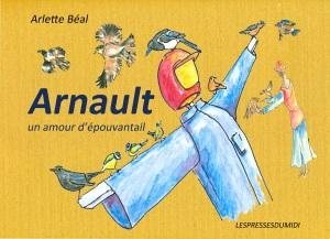 """l'album jeunesse """"Arnault, un amour d'épouvantail"""", édité aux Presses du Midi"""