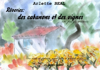 """1page de couverture """"Rêveries des cabanons et des vignes"""" de Arlette Béal, Presses du Midi"""