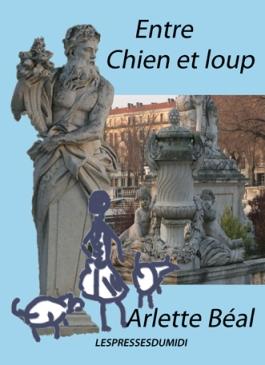 """""""Entre chien et loup"""" roman de Arlette Béal édité par Les Presses du Midi"""