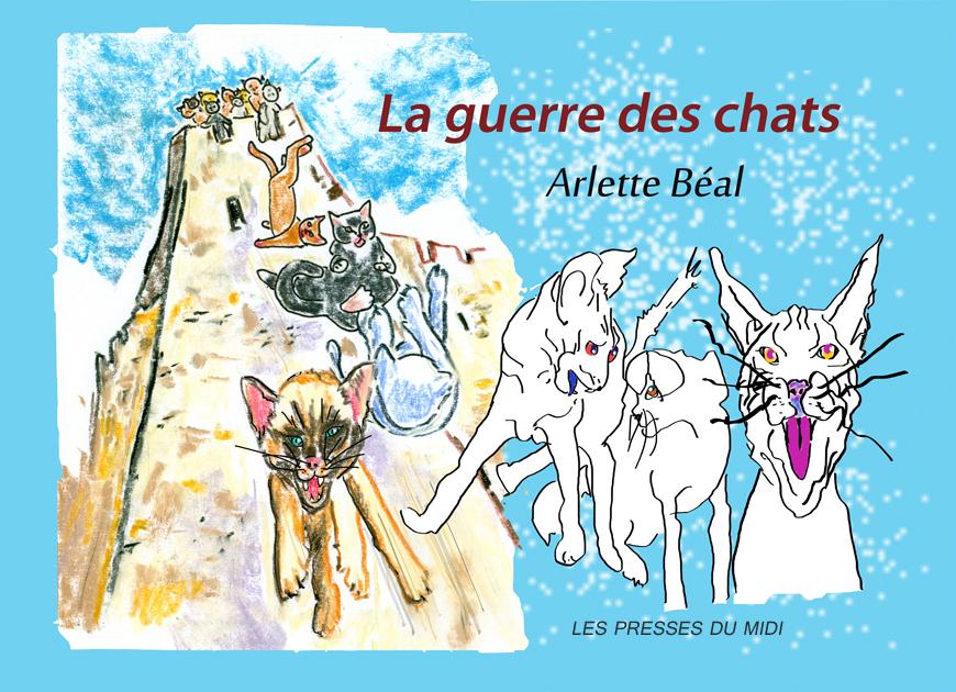 """""""La Guerre des chats"""" Arlette Béal, illustratrice, auteur. Editions les Presses du Midi."""
