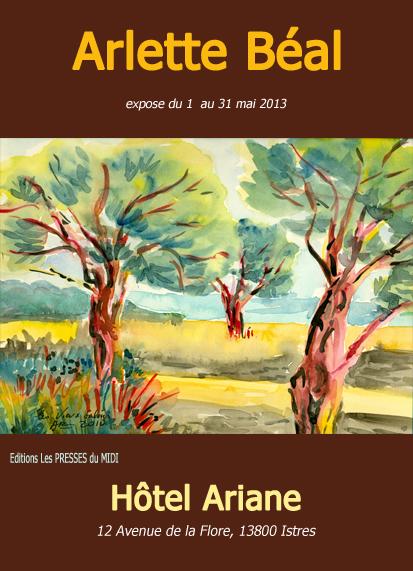 Exposition de Arlette Béal à l'Hôtel Ariane à Istres du 1 au 31 mai. Affiche tous droits réservés.