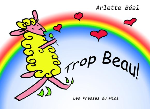 """""""Trop beau"""" album pour les plus petits de Arlette Béal, Editions les Presses du Midi"""