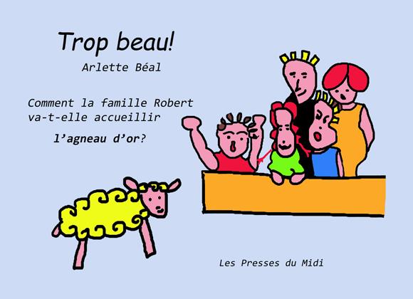 """""""Trop beau"""" un album de Arlette Béal pour les plus petits édité par les Presses du Midi. 4° p de couv"""