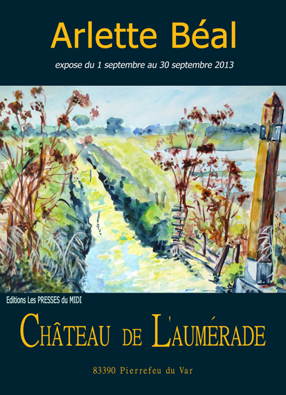 affiche exposition de Arlette Béal au château de l'Aumérade en septembre 2013