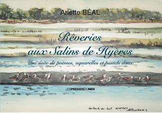 """le livre """"Rêveries aux Salins de Hyères"""" de Arlette Béal. Edité par les Presses du Midi"""